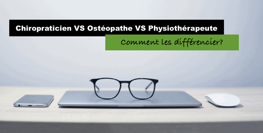Chiropraticien vs osteopathe vs physiotherapeute
